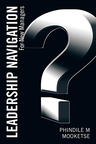 9781482804645: Leadership Navigation: For New Managers