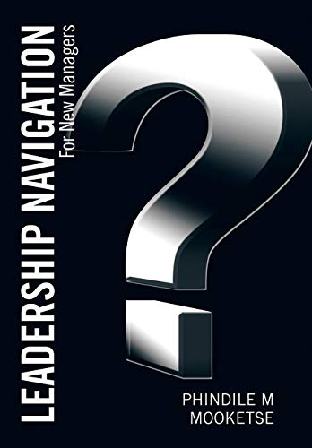 9781482804669: Leadership Navigation: For New Managers