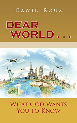 9781482807905: Dear World . . .: What God Wants You to Know