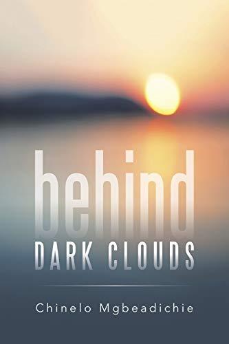 9781482807929: Behind Dark Clouds