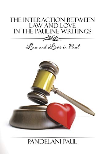 9781482808254: The Interaction Between Law and Love in the Pauline Writings: Law and Love in Paul