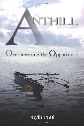 9781482810790: Anthill: Overpowering the Opportunist