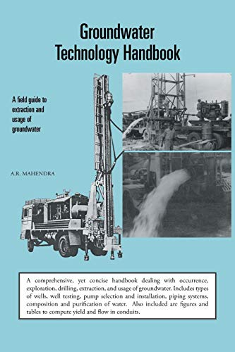 9781482812657: Groundwater Technology Handbook: A Field Guide to Extraction and Usage of Groundwater