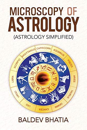 Microscopy of Astrology: (Astrology Simplified): Baldev Bhatia