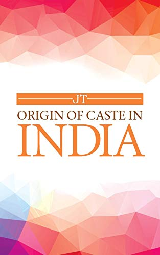 9781482819137: Origin of Caste in India