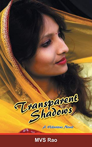 Transparent Shadows: A Novel in Three Hilarious: M V S