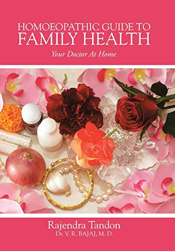 Homoeopathic Guide to Family Health Your Doctor: Rajendra Tandon