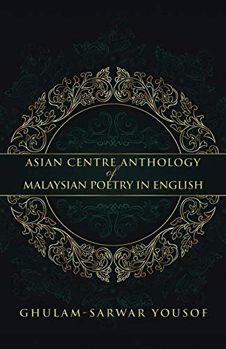 9781482823721: Asian Centre Anthology of Malaysian Poetry in English