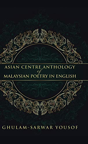 9781482823738: Asian Centre Anthology of Malaysian Poetry in English