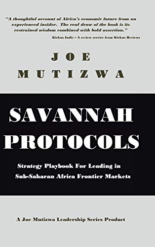 9781482824940: Savannah Protocols: Strategy Playbook for Leading in Sub-Saharan Africa Frontier Markets