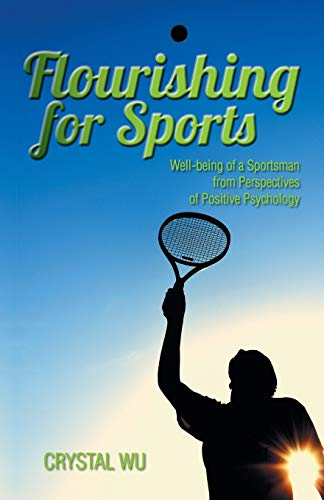 Flourishing for Sports: Well-being of a Sportsman from Perspectives of Positive Psychology: Crystal...