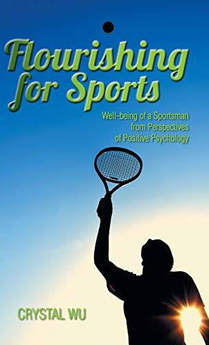 9781482826050: Flourishing for Sports: Well-Being of a Sportsman from Perspectives of Positive Psychology
