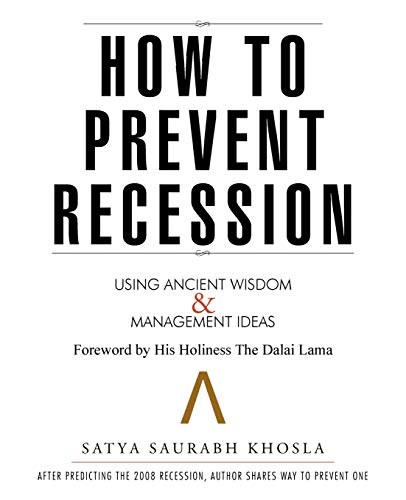 How to Prevent Recession: Using Ancient Wisdom: Satya Saurabh Khosla