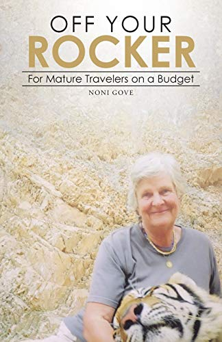 9781482828733: Off Your Rocker: For Mature Travelers on a Budget