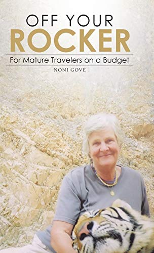 9781482828740: Off Your Rocker: For Mature Travelers on a Budget