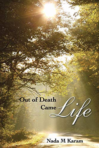 9781482829464: Out of Death Came Life