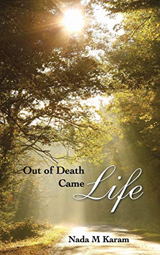9781482829471: Out of Death Came Life