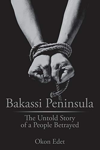 9781482830965: Bakassi Peninsula: The Untold Story of a People Betrayed