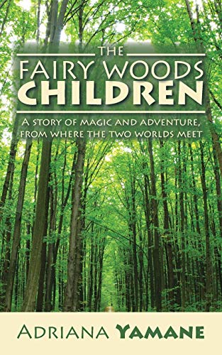 9781482831092: The Fairy Woods Children: A story of magic and adventure, from where the two worlds meet