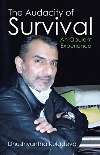 9781482832327: The Audacity of Survival: An Opulent Experience