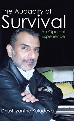 9781482832334: The Audacity of Survival: An Opulent Experience