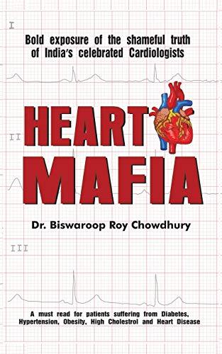 Heart Mafia: Bold Exposure of the Shameful: Dr Biswaroop Roy