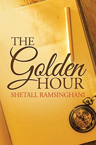 The Golden Hour (Paperback): Shetall Ramsinghani