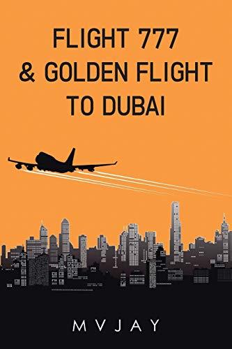 9781482834222: Flight 777 & Golden Flight to Dubai