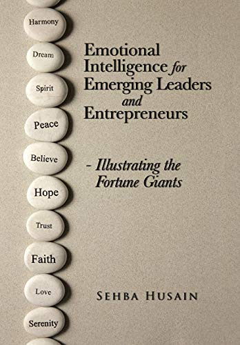 9781482835212: Emotional Intelligence for Emerging Leaders and Entrepreneurs - Illustrating the Fortune Giants