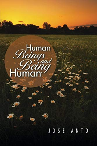Human Beings and Being Human: Anto, Jose