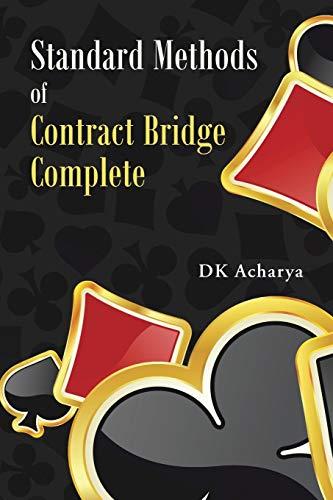 Standard Methods of Contract Bridge Complete: D.K. Acharya