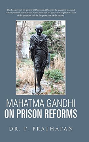 9781482840216: Mahatma Gandhi on Prison Reforms
