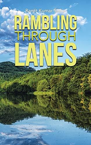 Rambling Through Lanes (Paperback): Ranjit Kumar Sinha