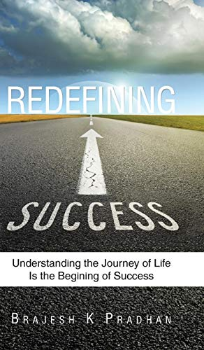 9781482842999: Redefining Success: Understanding the Journey of Life Is the Begining of Success