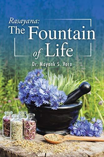 Rasayana: The Fountain of Life (Paperback): Dr Mayank S