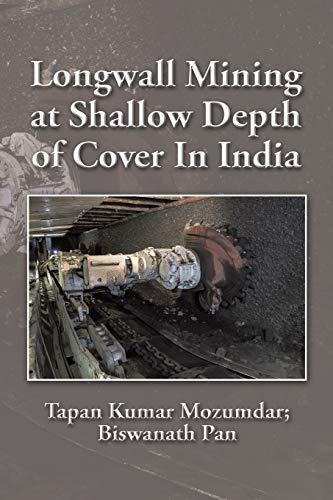 Longwall Mining at Shallow Depth of Cover In India: Mozumdar, Tapan Kumar; Pan, Biswanath