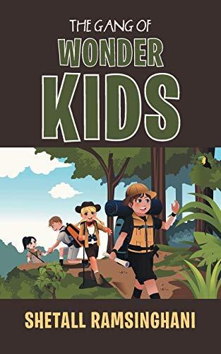 The Gang of Wonder Kids (Paperback): Shetall Ramsinghani