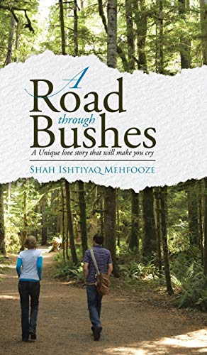 9781482844894: A ROAD THROUGH BUSHES: A Unique love story that will make you cry