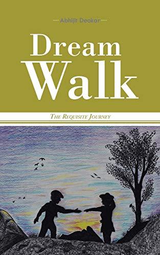 9781482846447: Dream Walk: The Requisite Journey