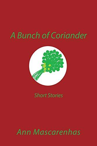 9781482847536: A Bunch of Coriander: Short Stories
