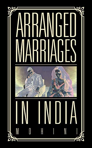 9781482847963: Arranged Marriages: In India