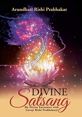 9781482848106: Divine Satsang: My Divine Encounter with Guruji Rishi Prabhakarji