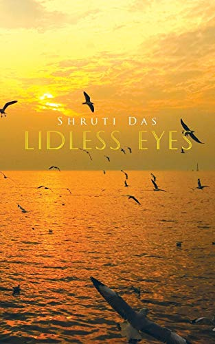 Lidless Eyes (Paperback): Shruti Das