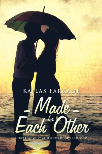 9781482848588: Made for Each Other: A True Love Story with Secret of Love and Poems