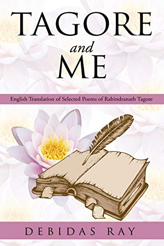 9781482849158: Tagore And Me: English Translation of Selected Poems of Radindranath Tagore