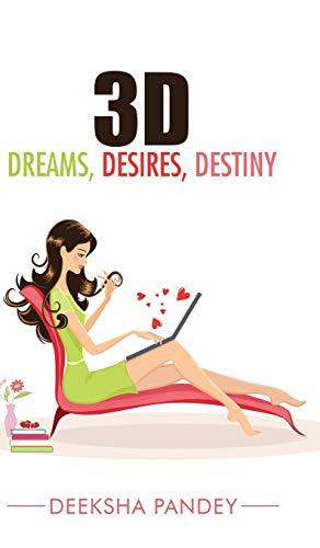 9781482850598: 3D: Dreams, Desires, Destiny