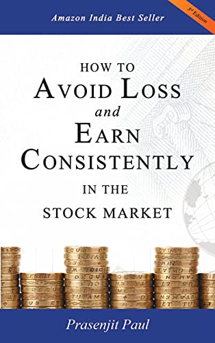 9781482850888: How to Avoid Loss and Earn Consistently in the Stock Market: An easy-to-understand and practical guide for every investor