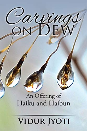 9781482855531: Carvings on Dew: An Offering of Haiku and Haibun