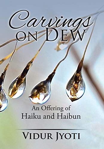 9781482855548: Carvings on Dew: An Offering of Haiku and Haibun