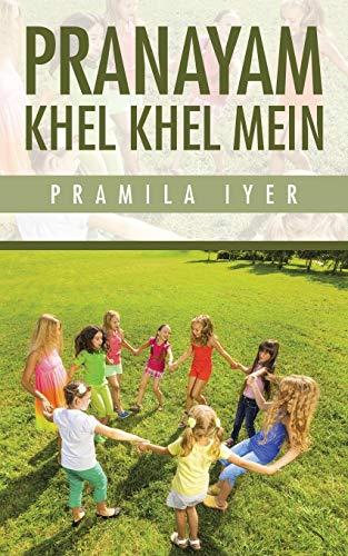 Pranayam Khel Khel Mein (Paperback): Pramila Iyer